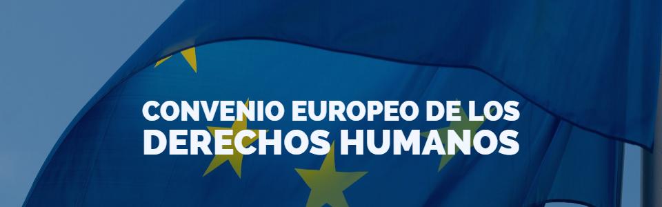 convenio europeo derechos humanos